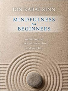 Mindfulness for Beginners Reclaiming the Present Moment and Your Life(Book & CD)) Paperback – July 1, 2016