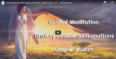 Guided Meditation Anxiety Positive Affirmations - Angelic Voices