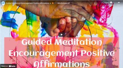 Guided Meditation Encouragement Positive Affirmations